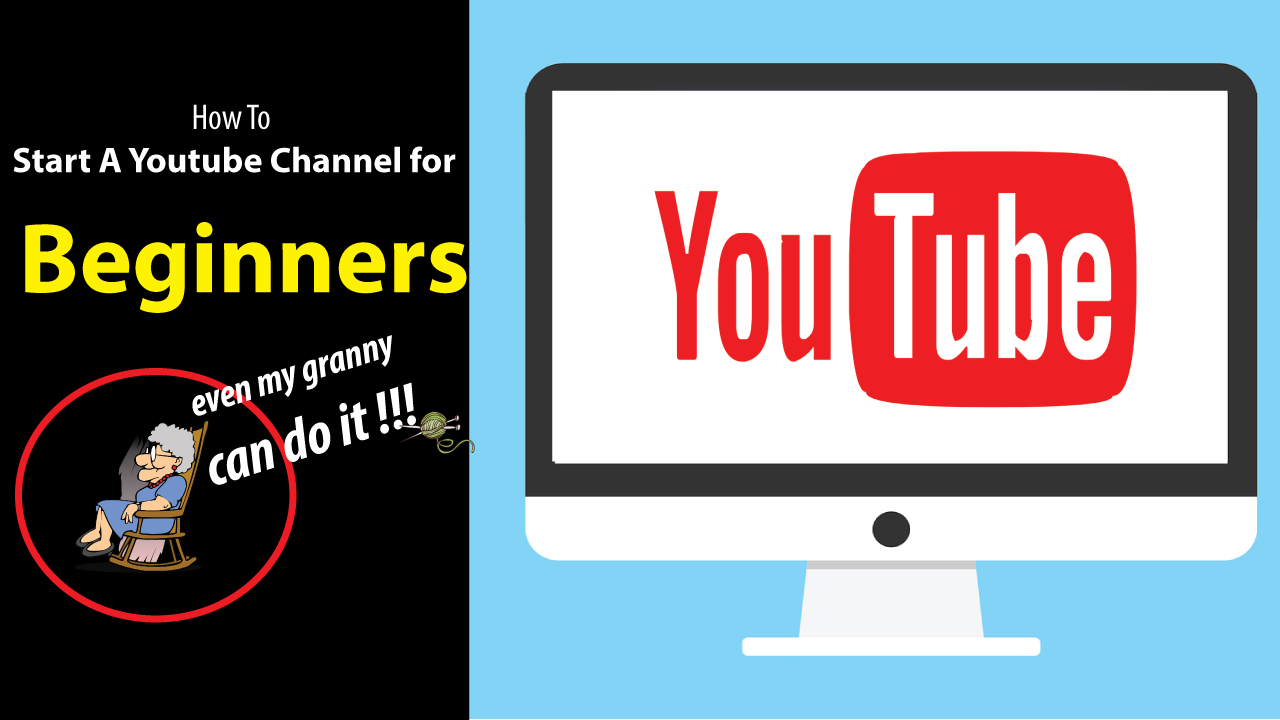 How To Start A Youtube Channel for Beginners - Step by Step Guides