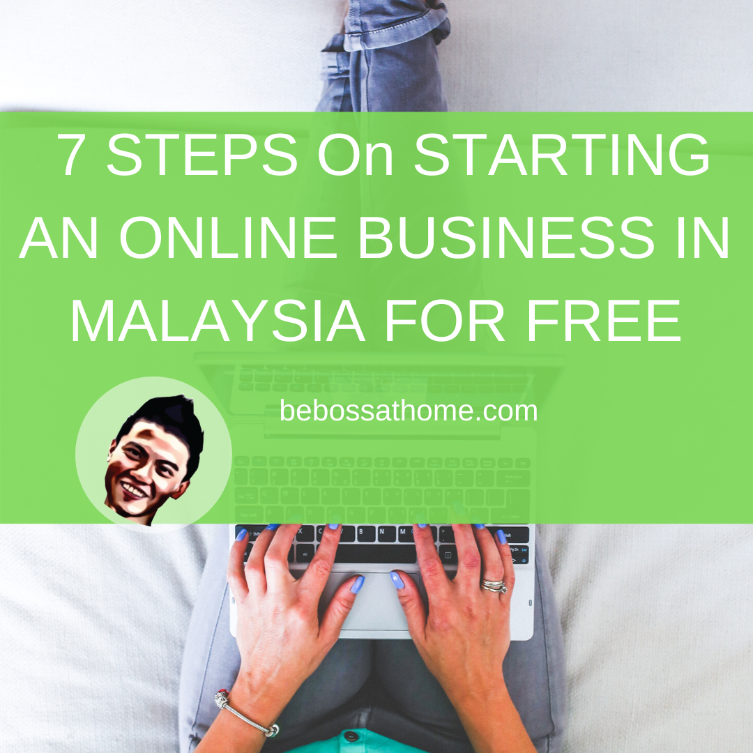 7 STEPS On STARTING AN ONLINE BUSINESS IN MALAYSIA FOR FREE