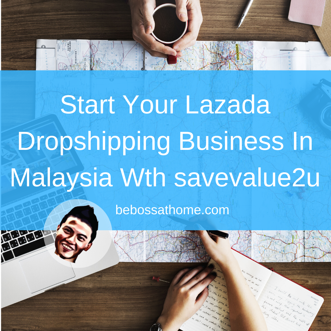 Start Your Lazada Dropshipping Business In Malaysia Wth savevalue2u