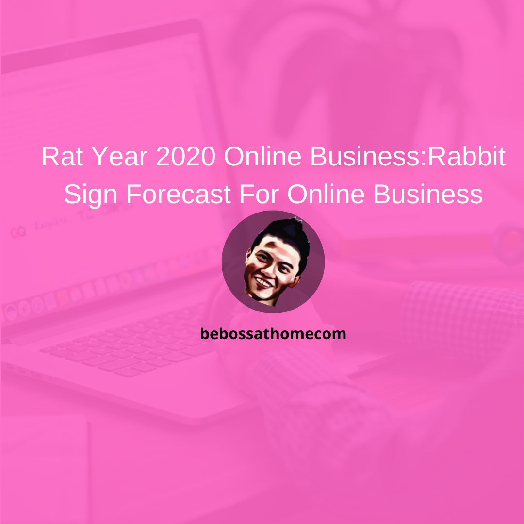 Rat Year 2020 Online Business:Rabbit Sign Forecast For Online Business