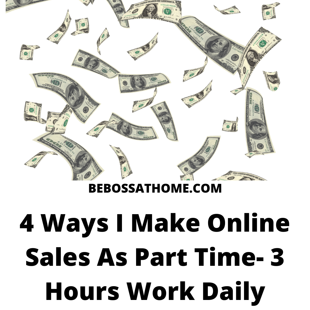 4 Ways I Make Online Sales As Part Time- 3 Hours Work Daily