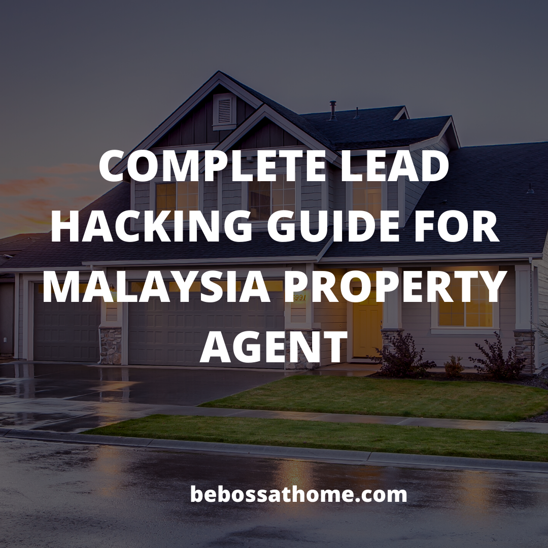 COMPLETE LEAD HACKING GUIDE FOR MALAYSIA PROPERTY AGENT