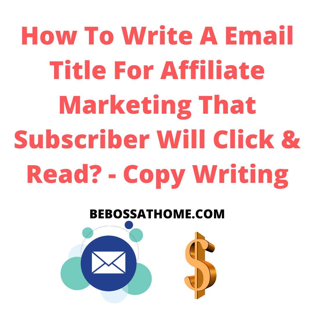 How To Write A Email Title For Affiliate Marketing That Subscriber Will Click & Read? - Copy Writing