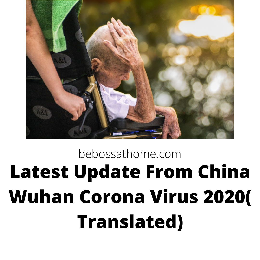 Latest Update From China Wuhan Corona Virus 2020( Translated)