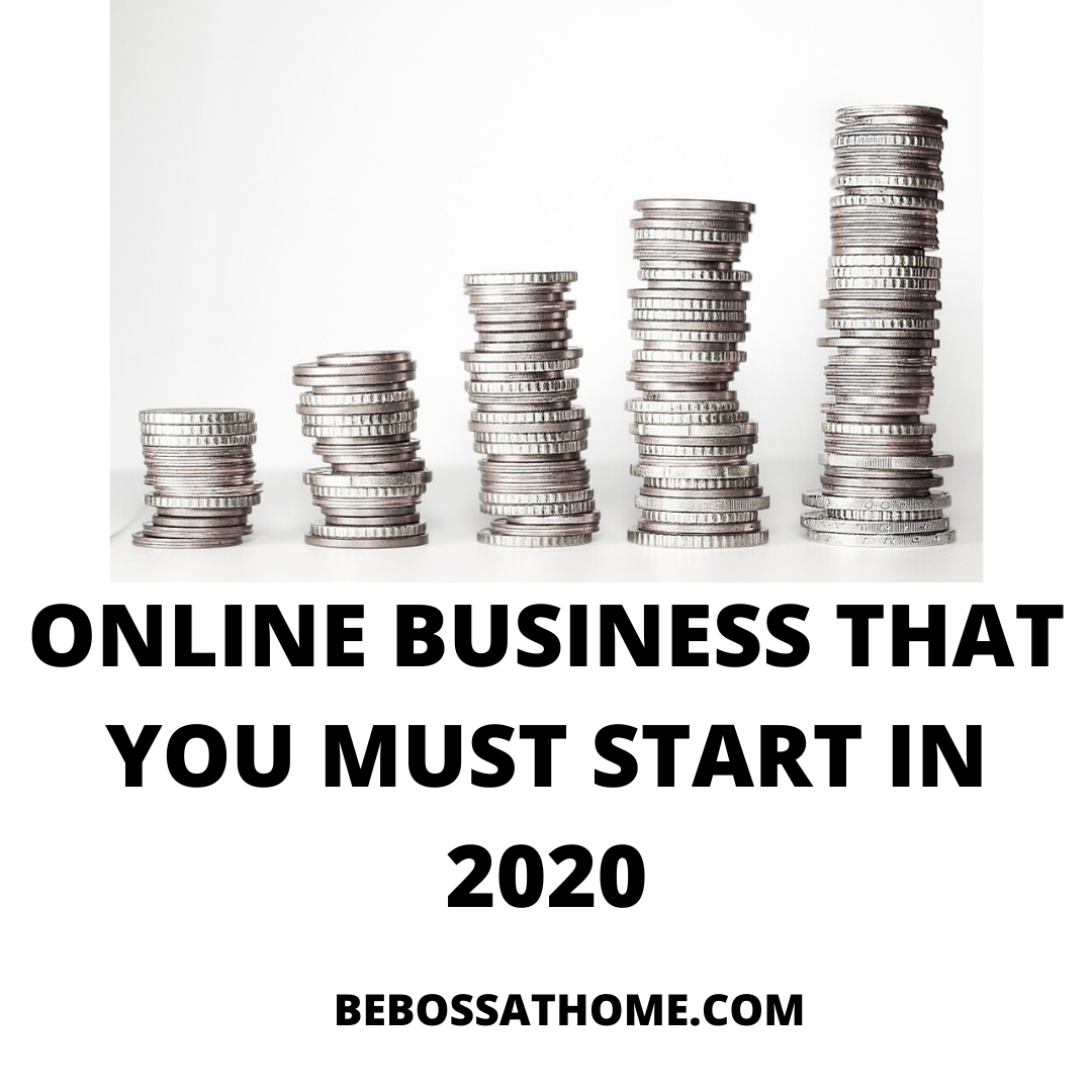 ONLINE BUSINESS THAT YOU MUST START IN 2020